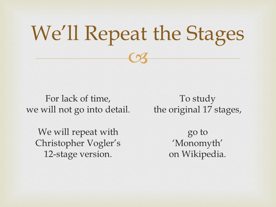  We'll Repeat the Stages For lack of time, we will not go into detail.