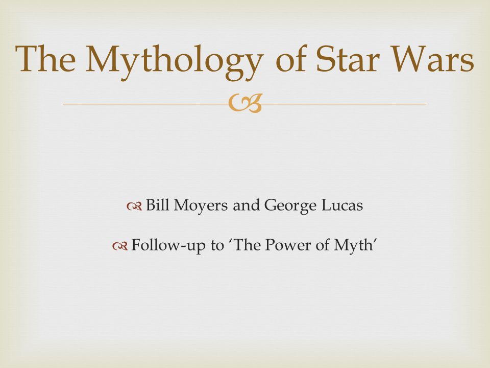   Bill Moyers and George Lucas  Follow-up to 'The Power of Myth' The Mythology of Star Wars