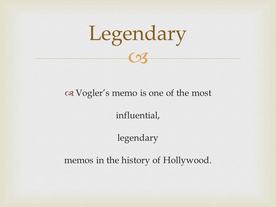   Vogler's memo is one of the most influential, legendary memos in the history of Hollywood.