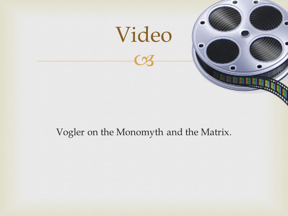  Vogler on the Monomyth and the Matrix. Video