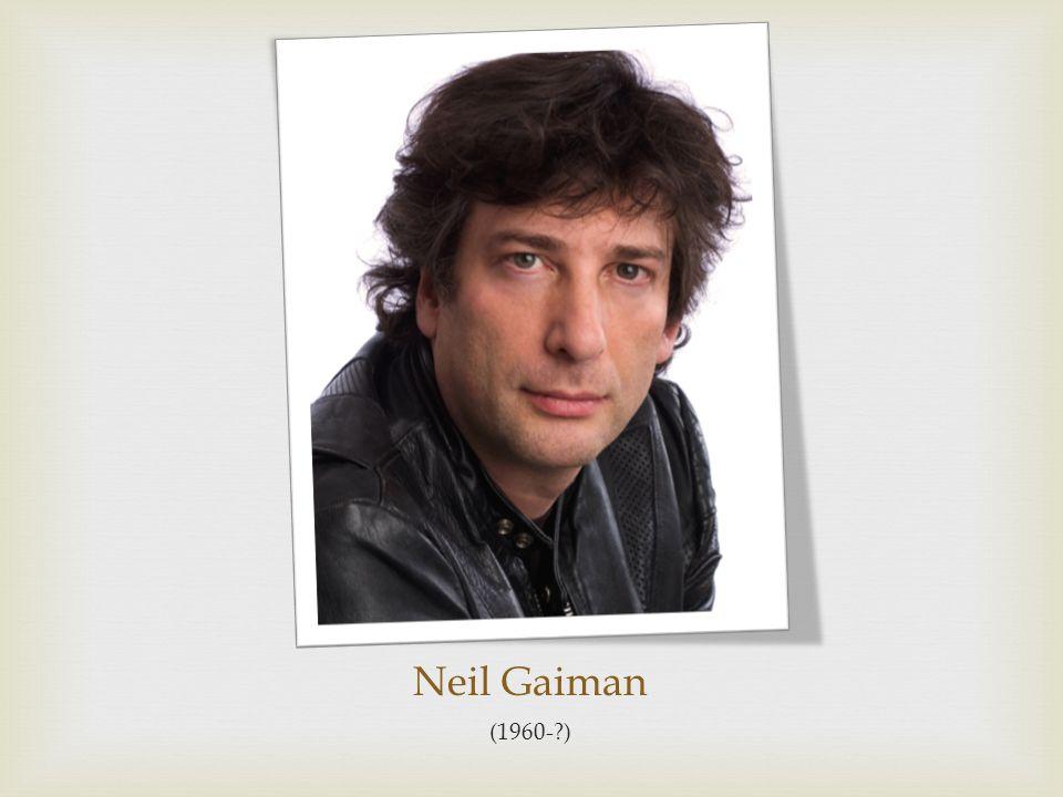 Neil Gaiman (1960-?)