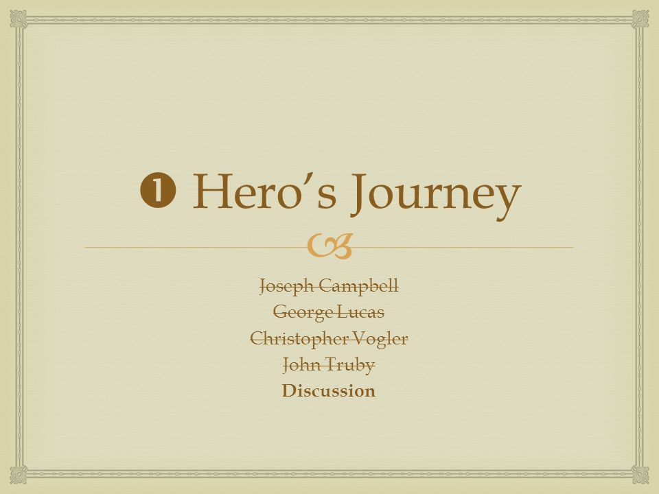   Hero's Journey Joseph Campbell George Lucas Christopher Vogler John Truby Discussion