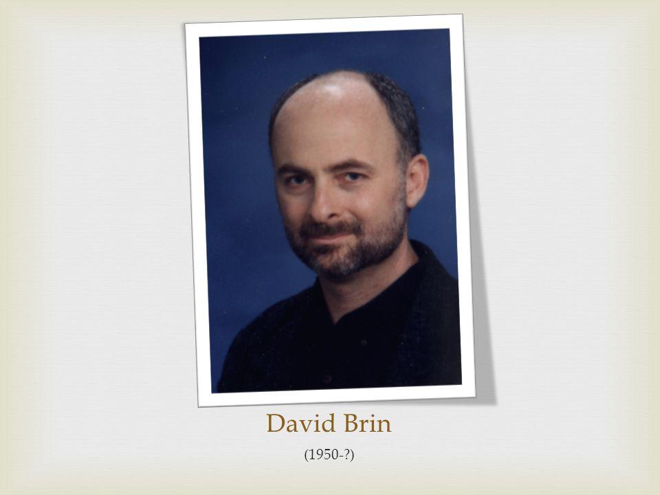 David Brin (1950-?)