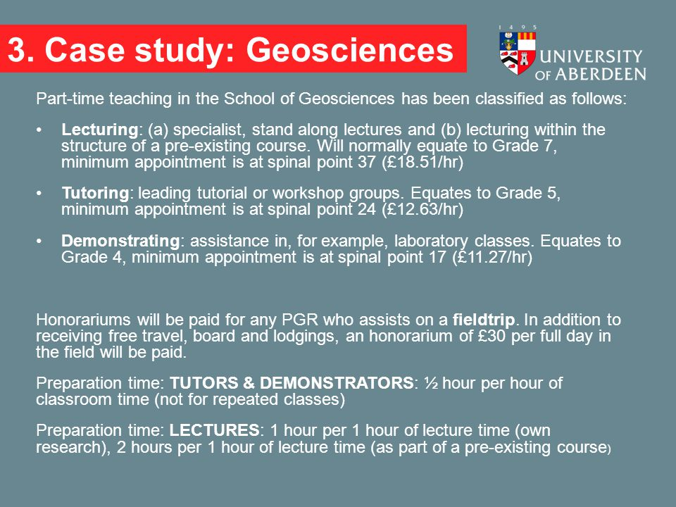 3. Case study: Geosciences Part-time teaching in the School of Geosciences has been classified as follows: Lecturing: (a) specialist, stand along lect