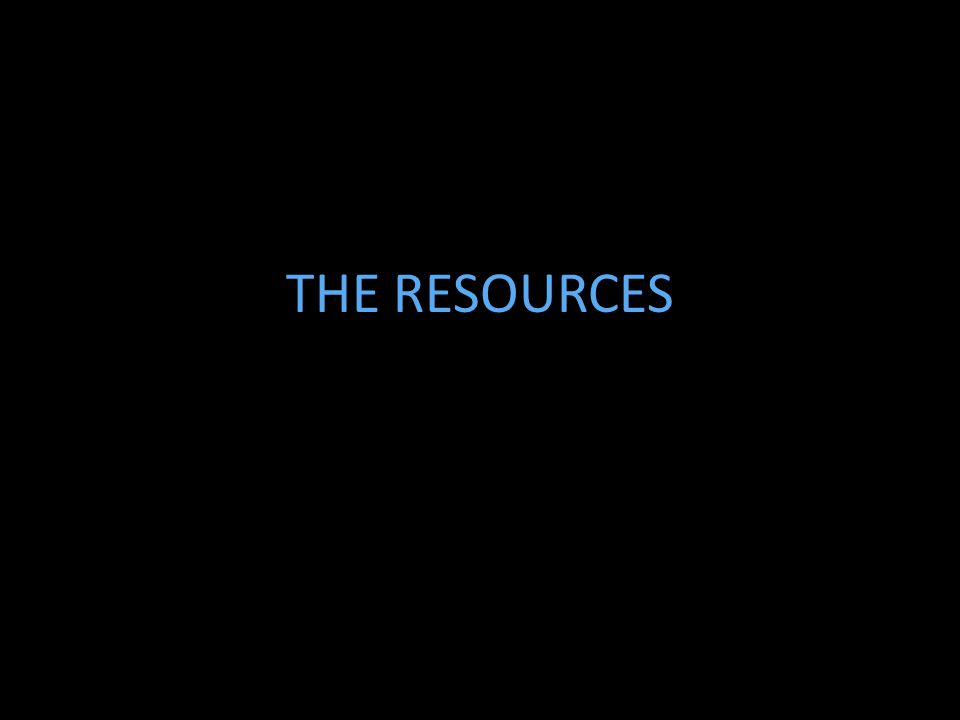 THE RESOURCES