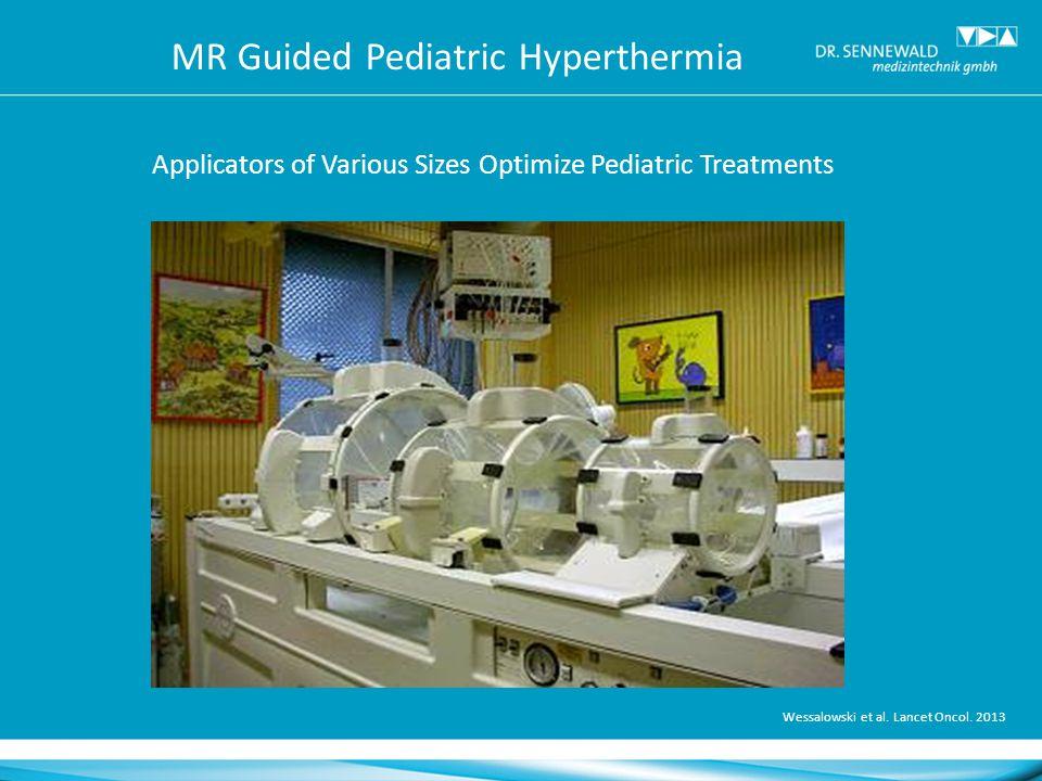MR Guided Pediatric Hyperthermia Applicators of Various Sizes Optimize Pediatric Treatments Wessalowski et al.