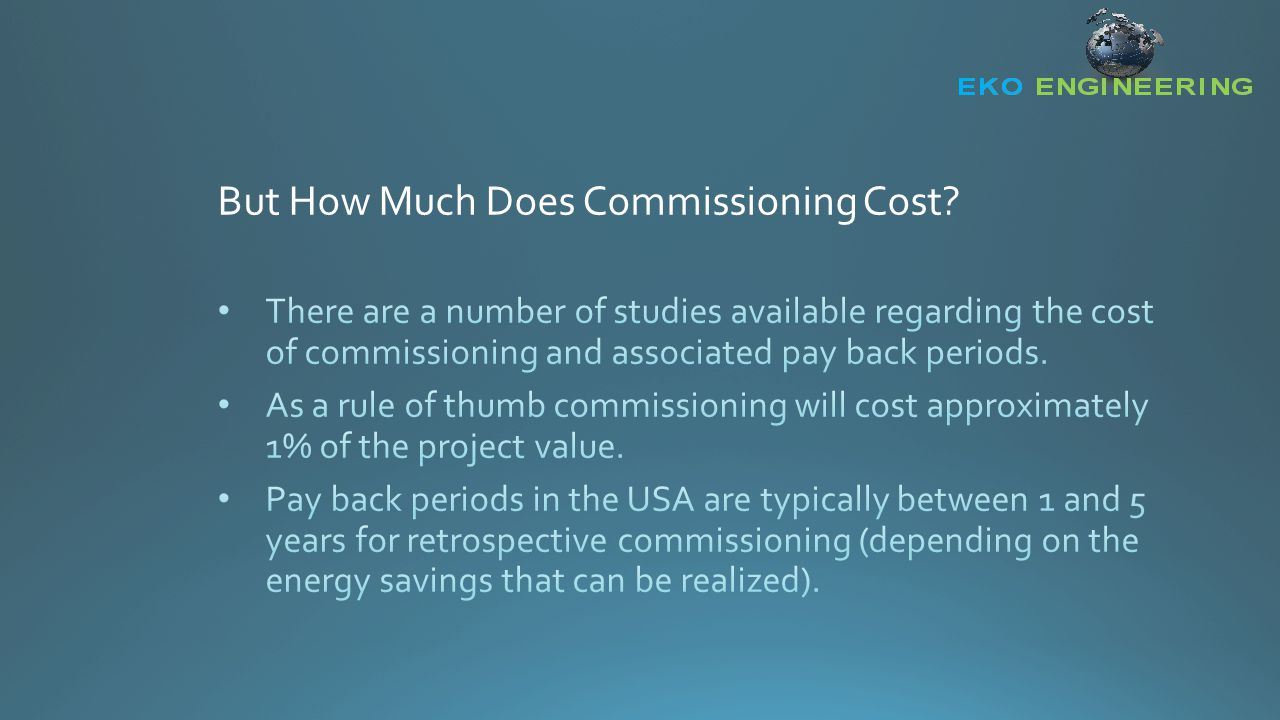 But How Much Does Commissioning Cost