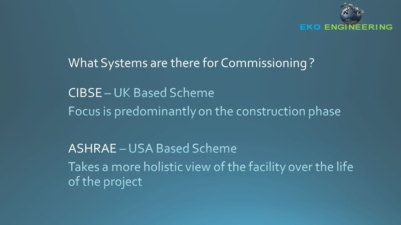 What is Commissioning as per CIBSE.