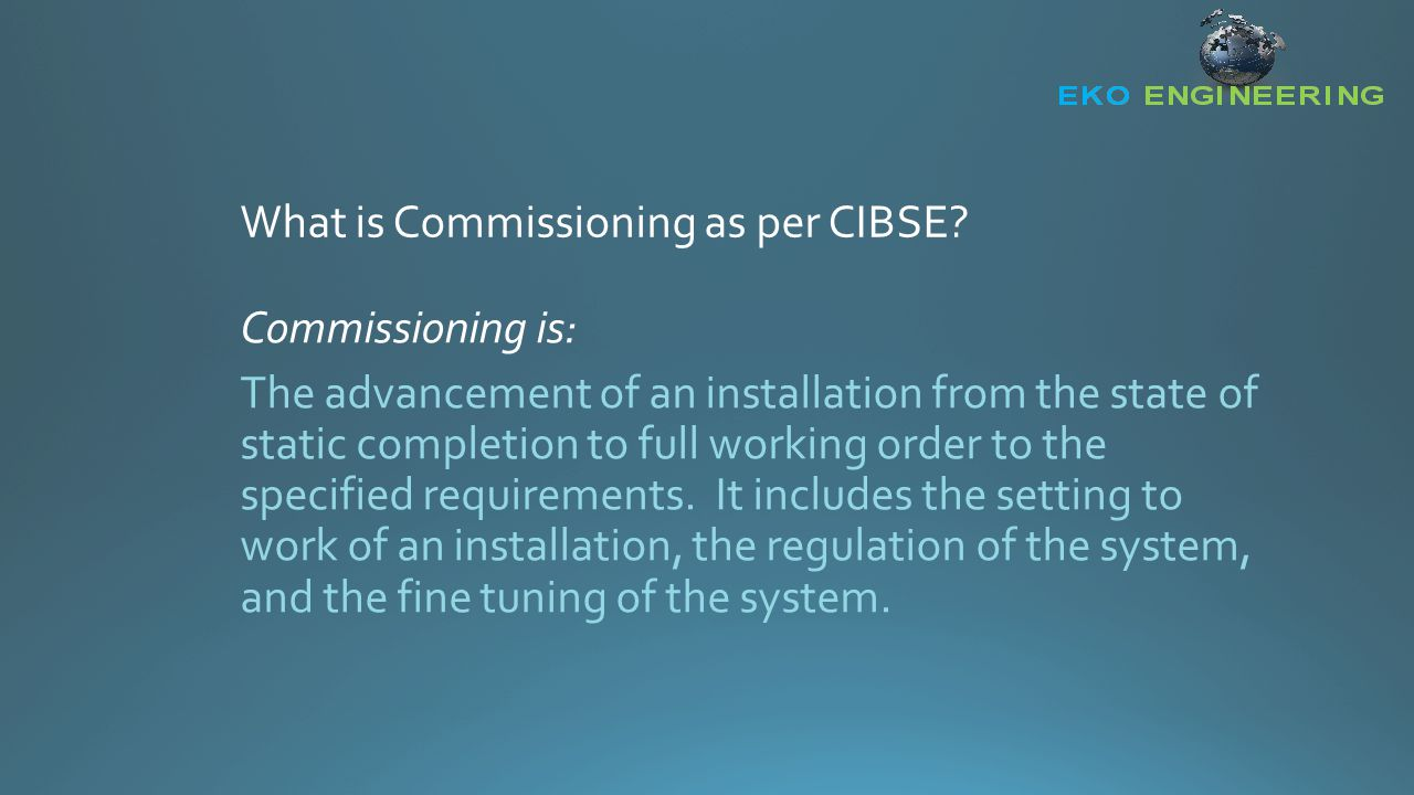 What is Commissioning as per ASHRAE.
