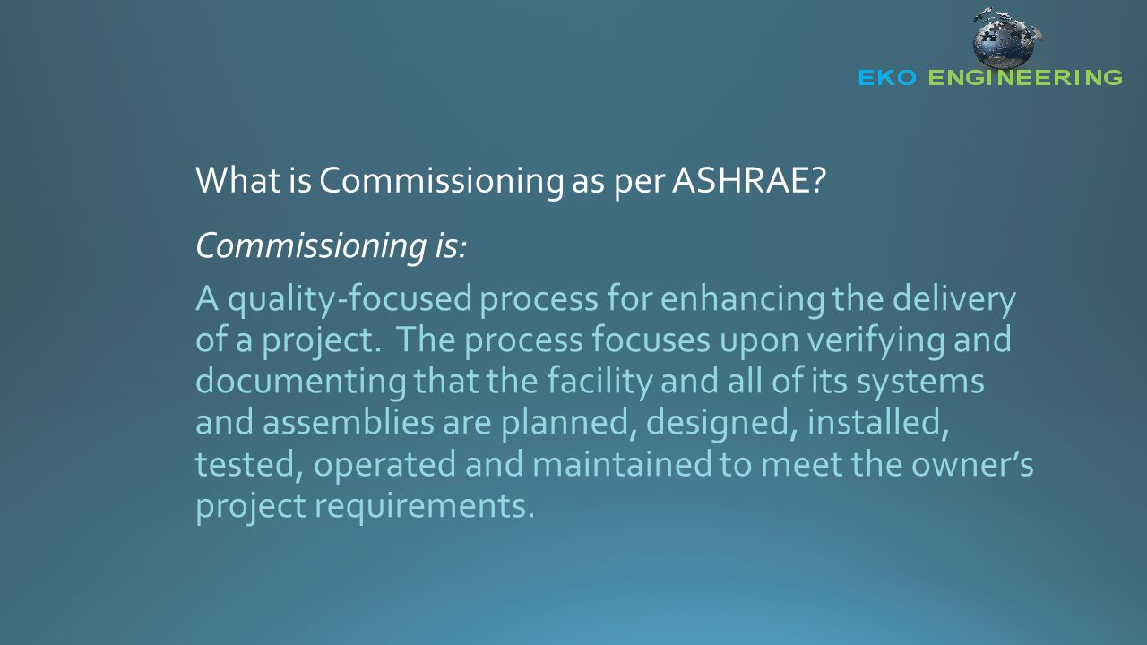 Commissioning is: