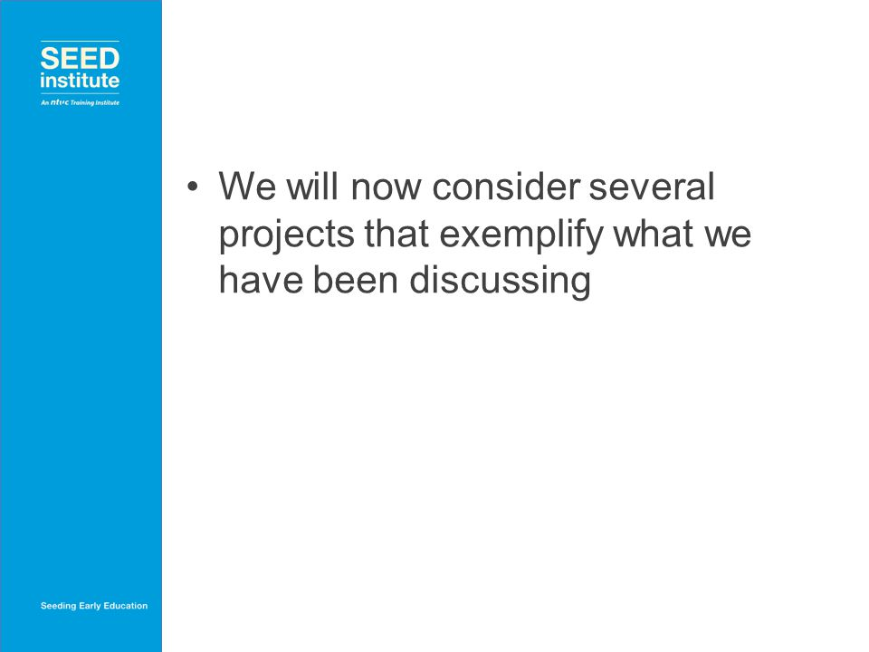 We will now consider several projects that exemplify what we have been discussing