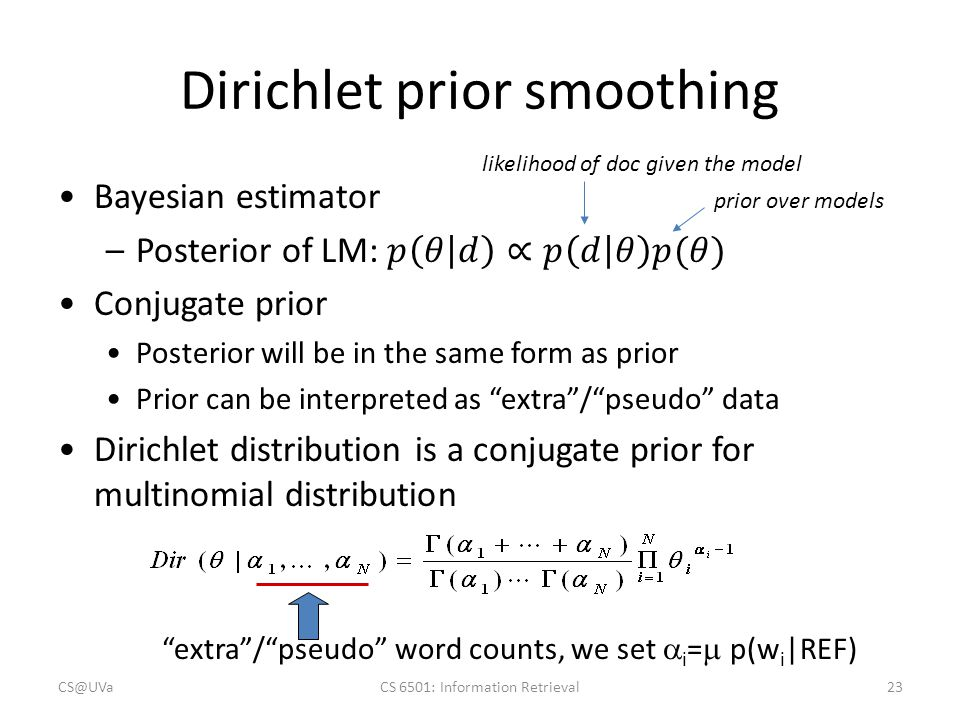 """Dirichlet prior smoothing """"extra""""/""""pseudo"""" word counts, we set  i =  p(w i  REF) prior over models likelihood of doc given the model CS@UVaCS 6501:"""