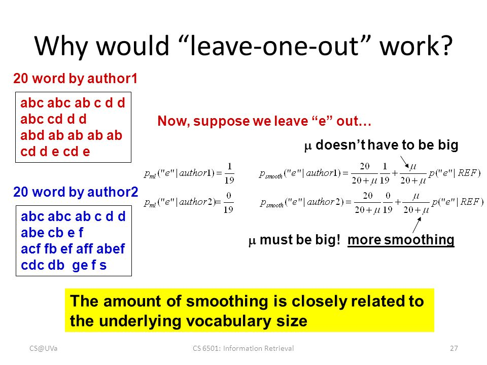 """Why would """"leave-one-out"""" work? abc abc ab c d d abc cd d d abd ab ab ab ab cd d e cd e 20 word by author1 20 word by author2 abc abc ab c d d abe cb"""