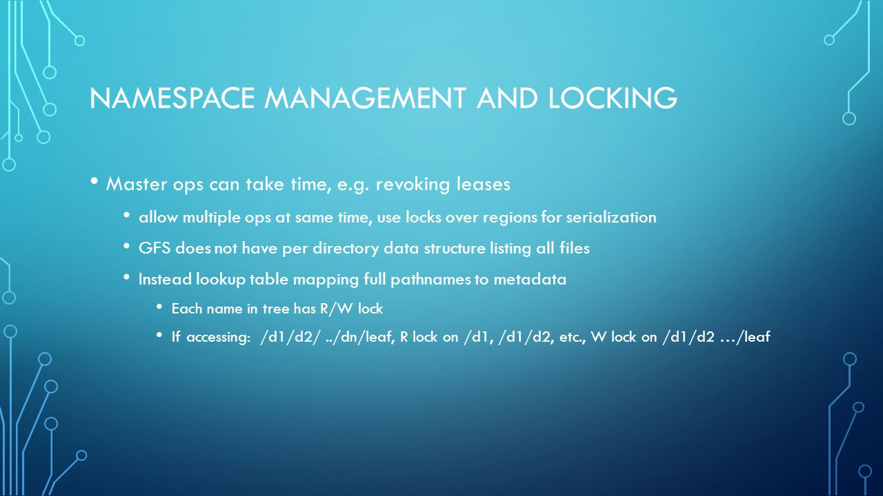 NAMESPACE MANAGEMENT AND LOCKING Master ops can take time, e.g.