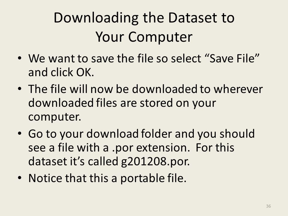 "Downloading the Dataset to Your Computer We want to save the file so select ""Save File"" and click OK. The file will now be downloaded to wherever down"