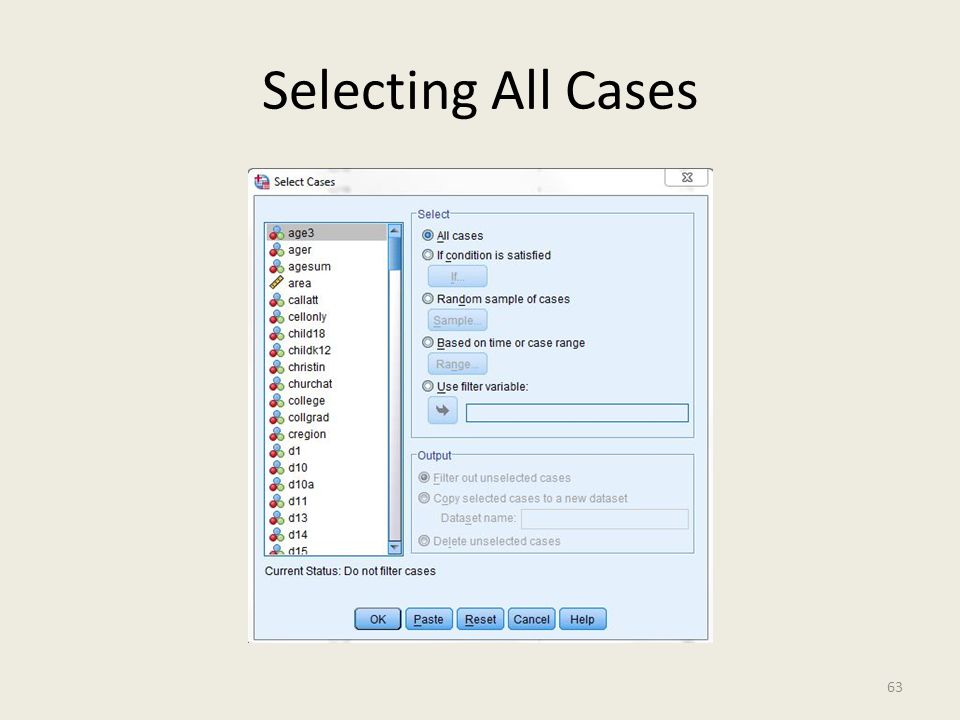 Selecting All Cases 63
