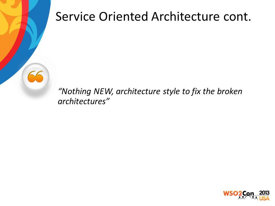 Service Oriented Architecture cont.