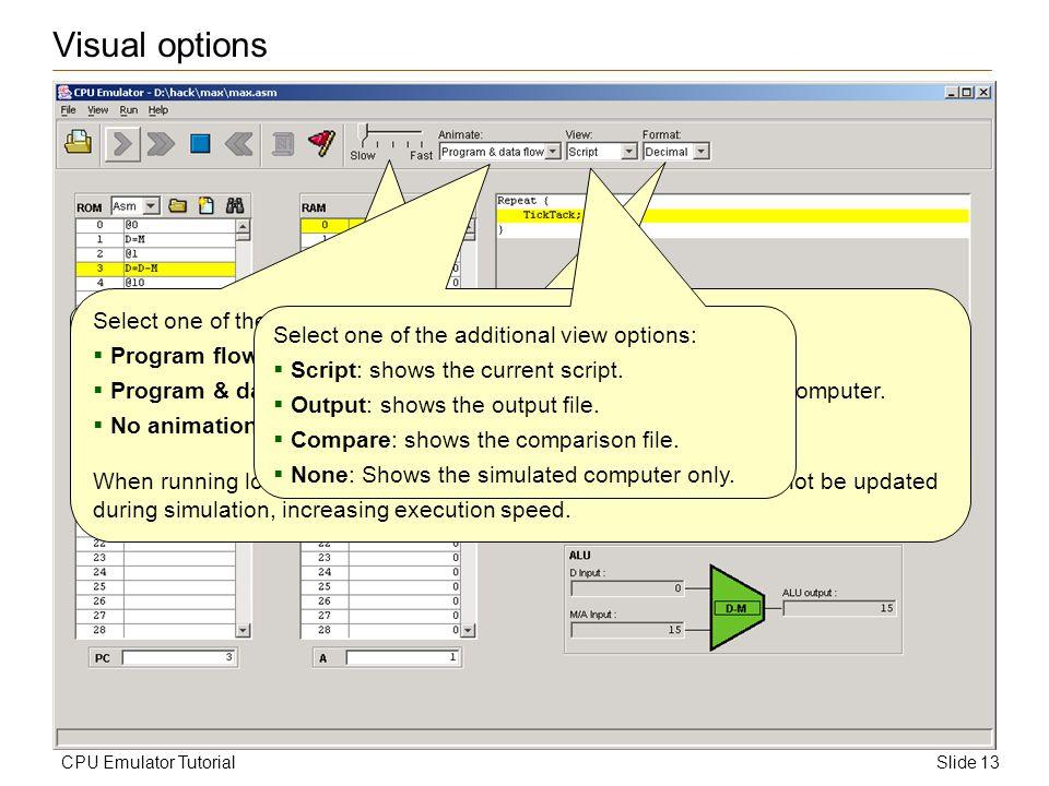 Slide 13CPU Emulator Tutorial Visual options To control animation speed, use the speed slider.