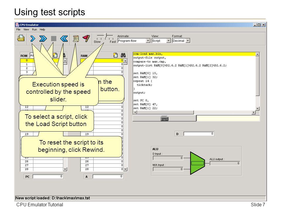 Slide 8CPU Emulator Tutorial Testing using the default script The emulator s default script runs the simulated clock in an infinite loop.