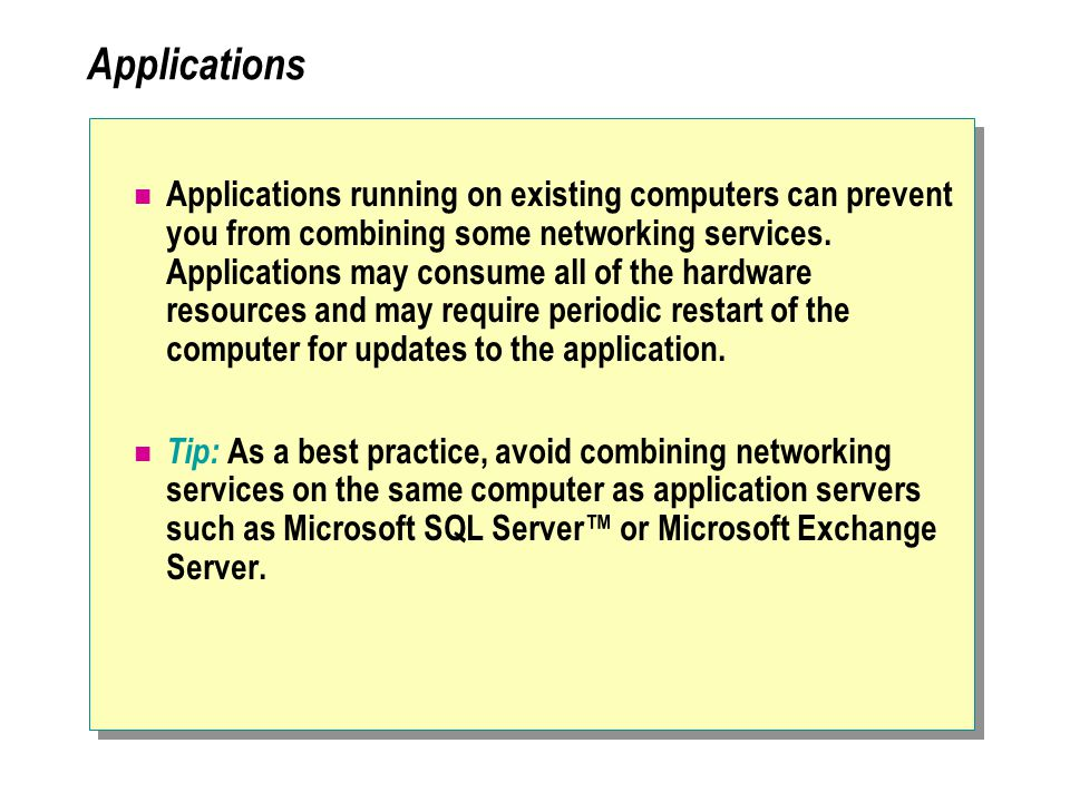 Applications Applications running on existing computers can prevent you from combining some networking services.