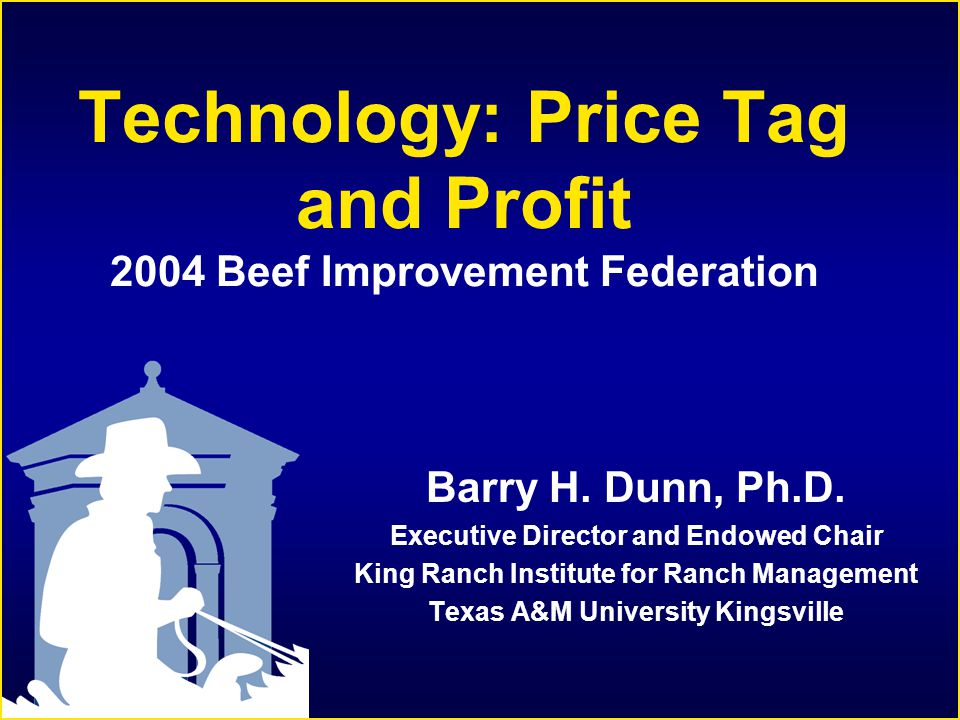 Technology: Price Tag and Profit 2004 Beef Improvement Federation Barry H.