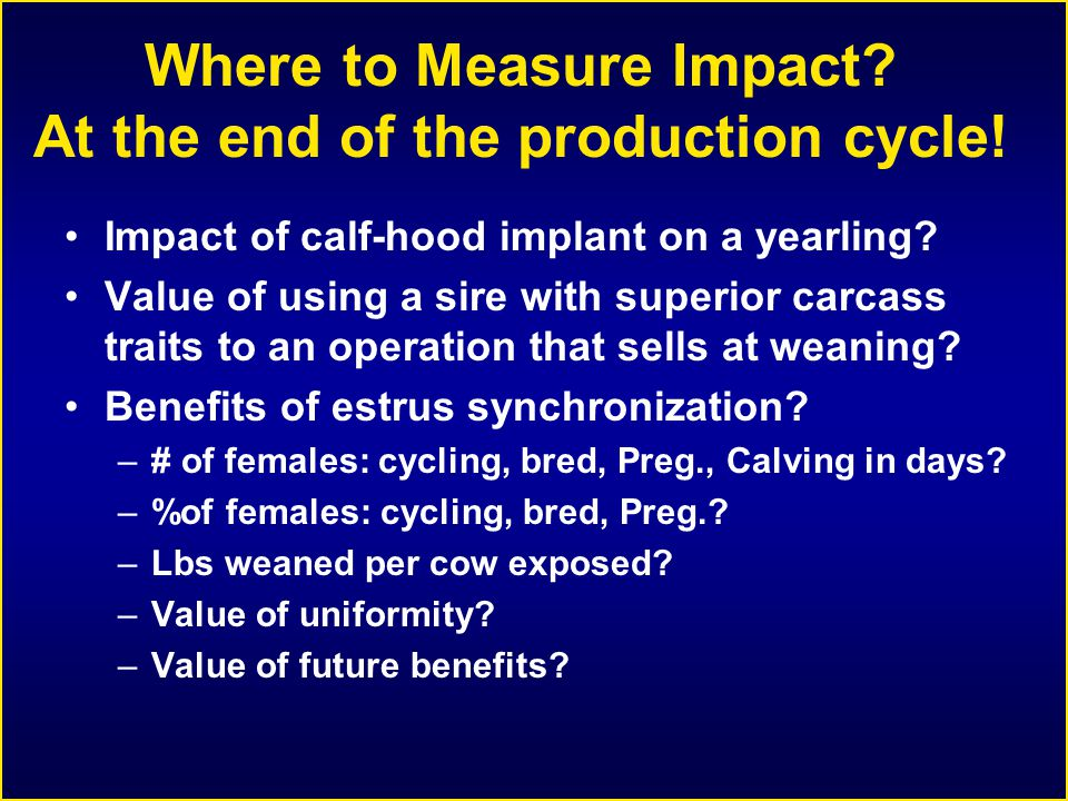Where to Measure Impact. At the end of the production cycle.
