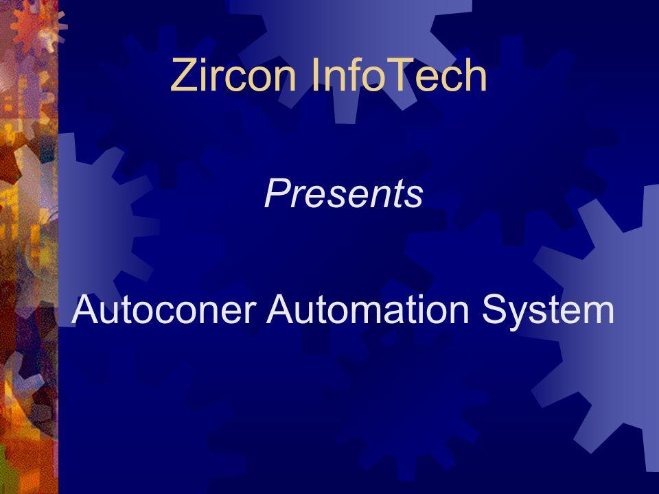 For Further Details Contact : Govind Garg Zircon InfoTech 102,Trade Centre,18 South Tukoganj, Indore-452001 Tel : 731-2523954 Cell no.