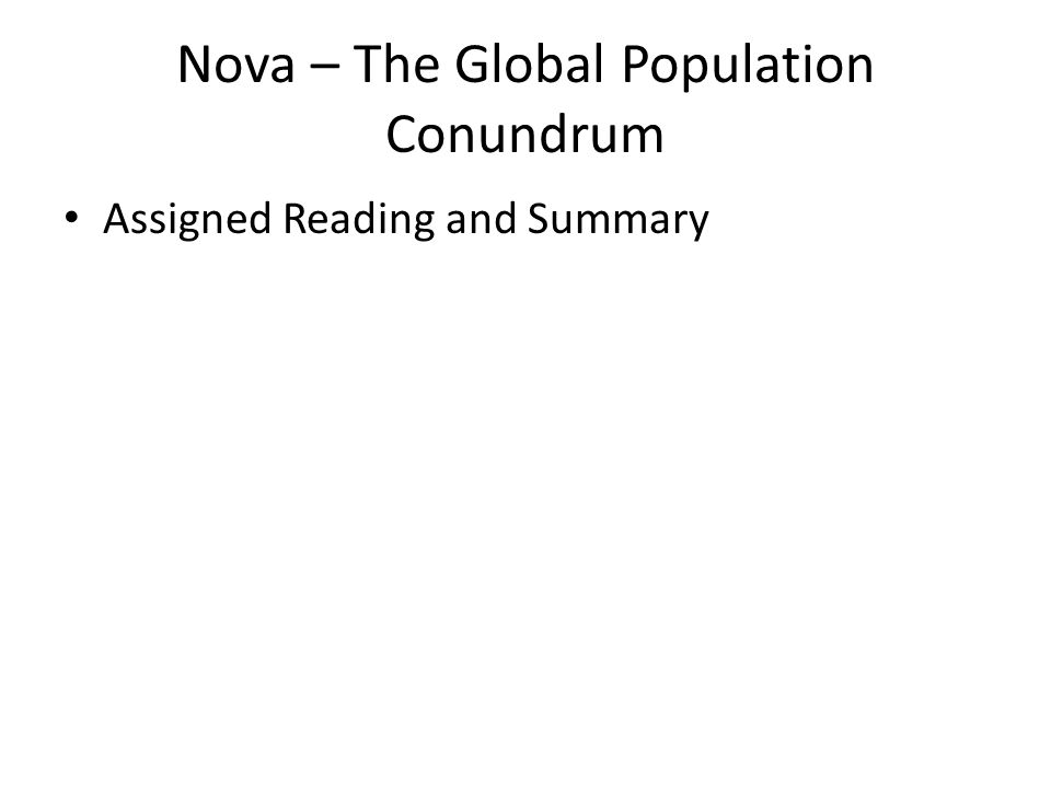 Nova – The Global Population Conundrum Assigned Reading and Summary