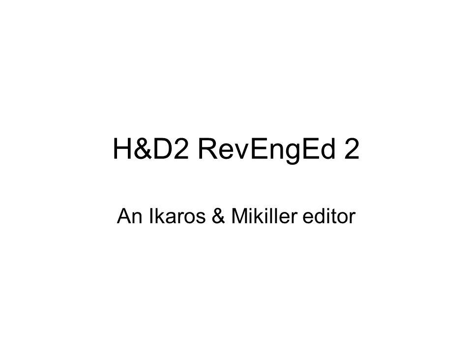 H&D2 RevEngEd 2 An Ikaros & Mikiller editor