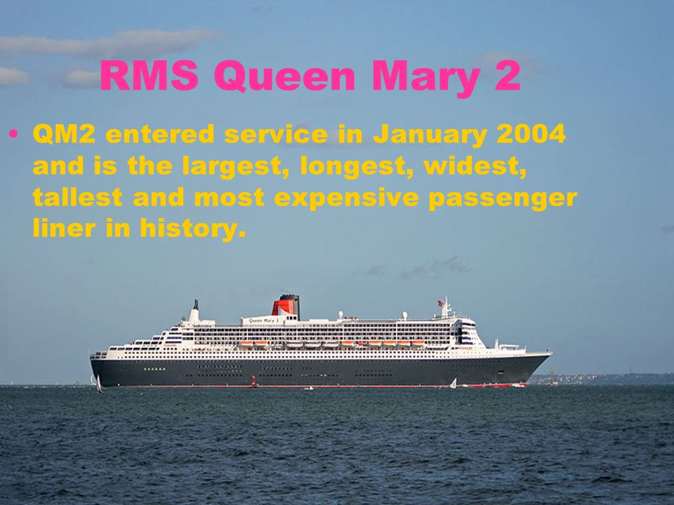 No ship has ever been designed like QM2, a liner which sets the benchmark for others, extends the boundaries of ship design, and which is the most powerful and fastest since Cunard s own QE2.