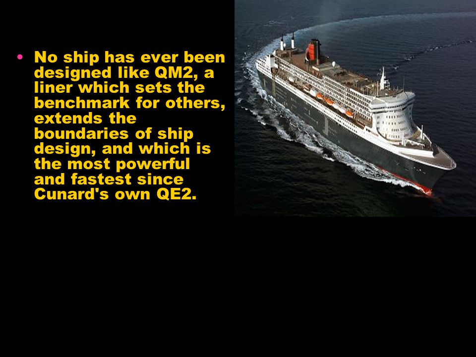 RMS Queen Mary 2 SHIP BOSS Commodore Ronald W Warwick Appointed Master Designate: 4-July- 2002 First command: 22- Dec-2003 Retired: 31-July- 2006