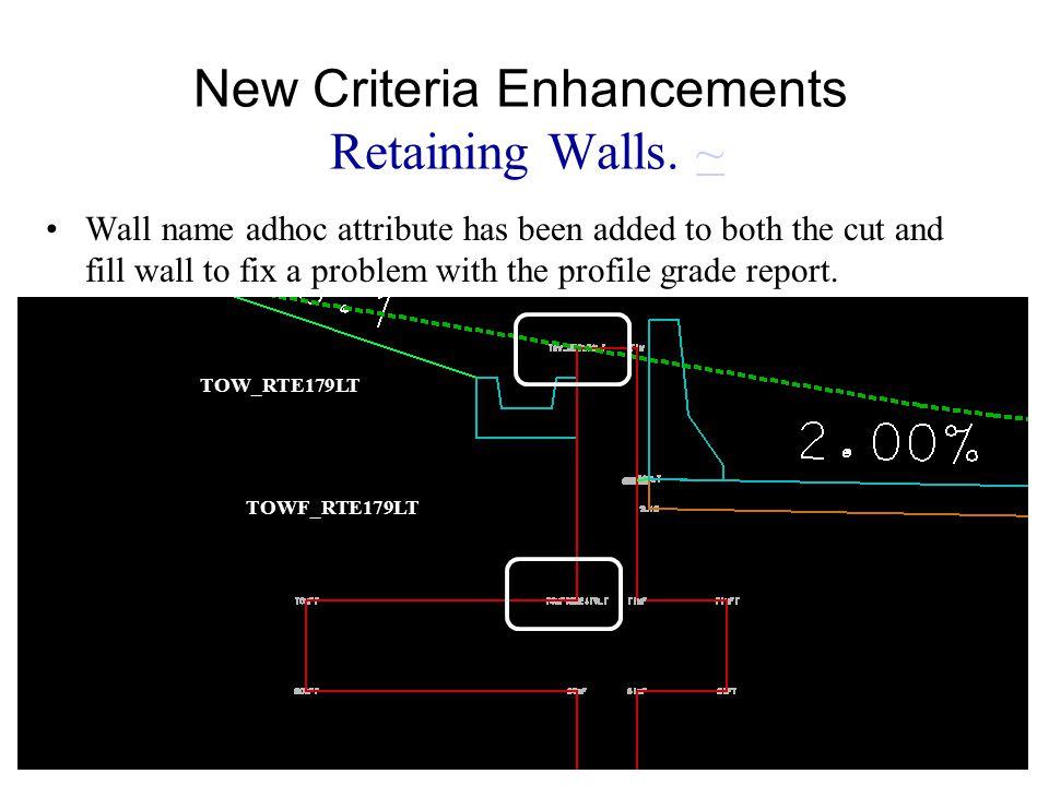 New Criteria Enhancements Retaining Walls.
