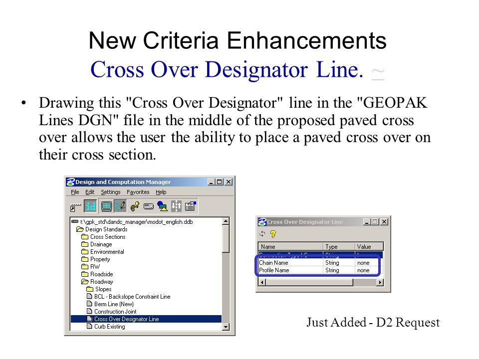New Criteria Enhancements Cross Over Designator Line. ~~ Drawing this