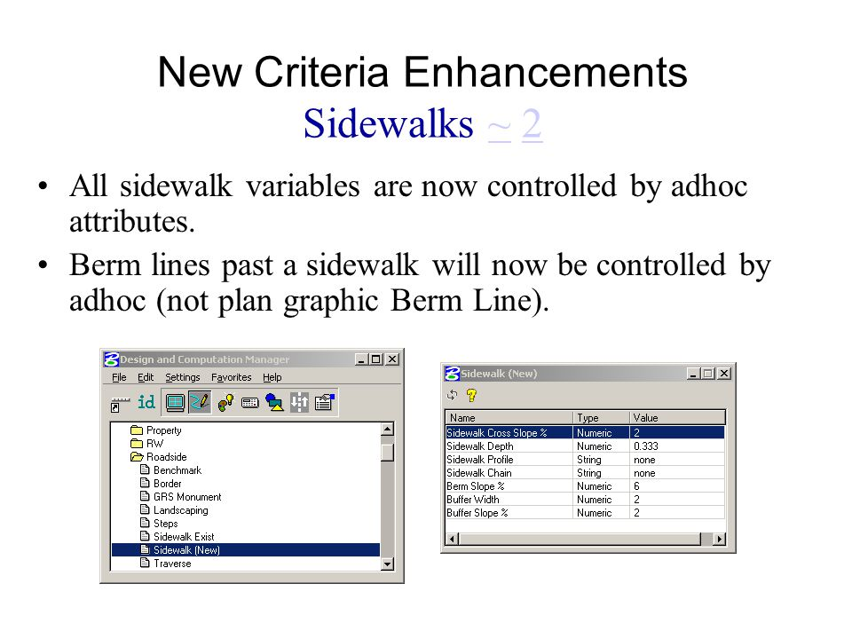 New Criteria Enhancements Sidewalks ~ 2~2 All sidewalk variables are now controlled by adhoc attributes.