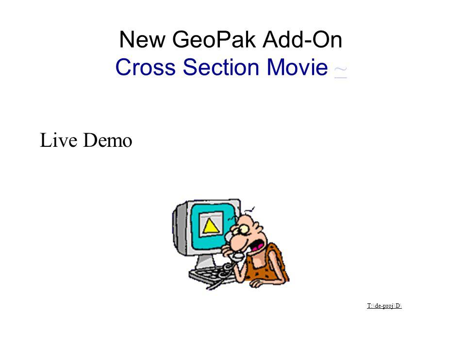 Live Demo T:\de-proj\D\ New GeoPak Add-On Cross Section Movie ~~