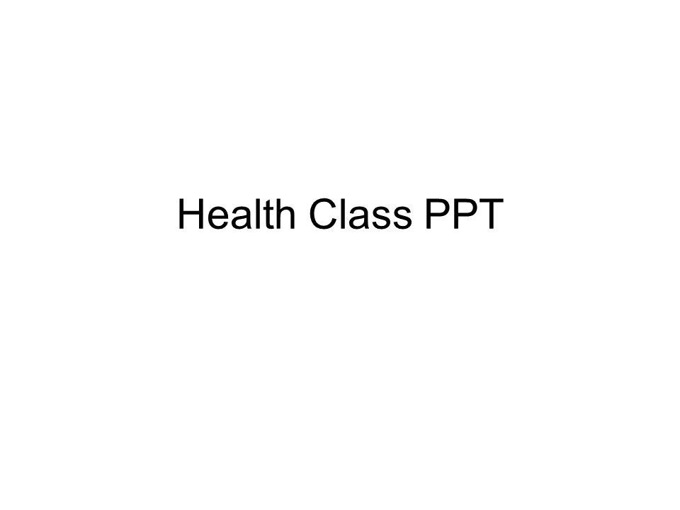 Health Class PPT