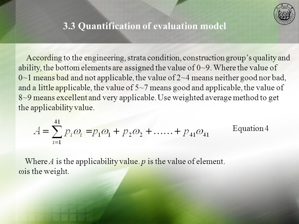 3.3 Quantification of evaluation model According to the engineering, strata condition, construction group's quality and ability, the bottom elements a