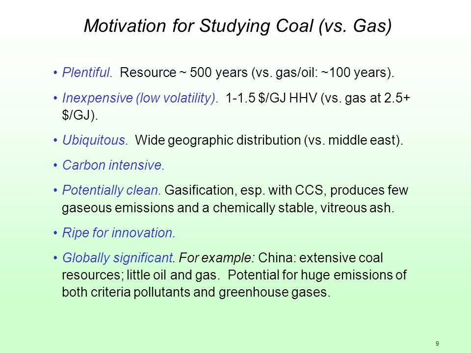 9 Motivation for Studying Coal (vs. Gas) Plentiful.