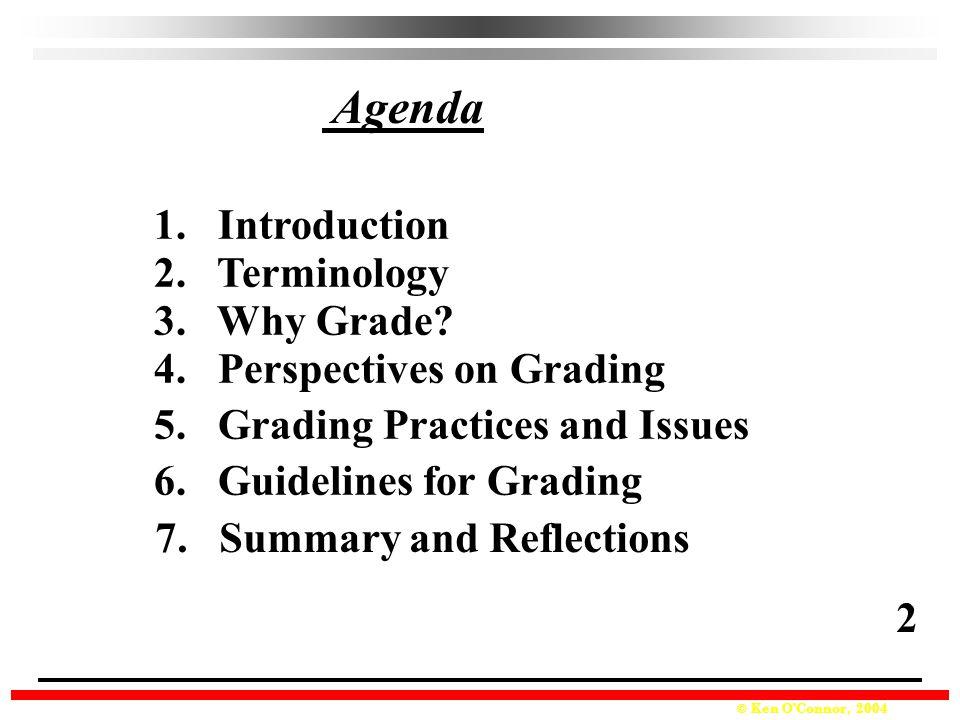 © Ken O'Connor, 2004 Agenda 7.Summary and Reflections 6.