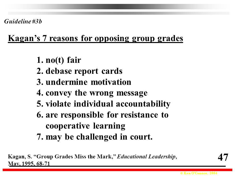 © Ken O'Connor, 2004 1.no(t) fair 2. debase report cards 3.