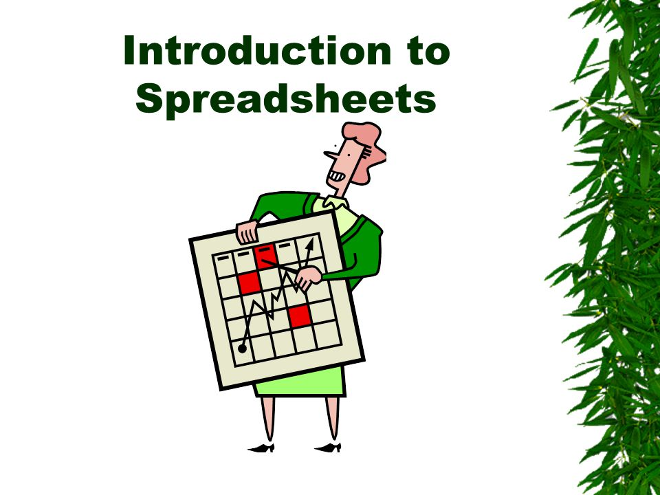 What are Uses of Spreadsheets.