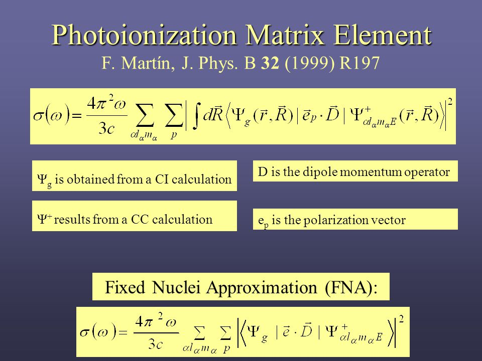 Photoionization Matrix Element Photoionization Matrix Element F.
