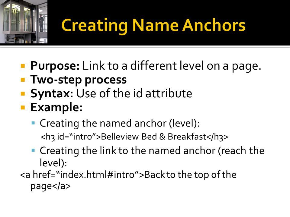  Purpose: Link to a different level on a page.