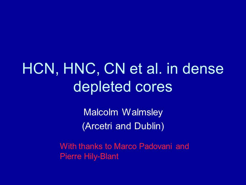 Origins Attempts to find tracers of kinematics and density structure in region where CO is depleted Testing use of CN/HCN as a tracer of atomic oxygen (O destroys CN but not HCN) and nitrogen Understanding the N mystery (why only NH3 and N2H+ survive in depleted regions)