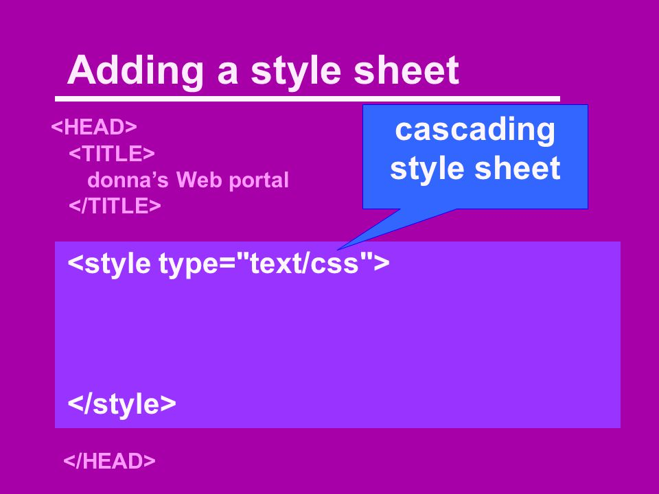 Basic HTML document with paragraphs h2 { color : blue ; } Cascading Style Sheets Introduction Cascading Style Sheets (CSS) are used to format the way things appear on a Web page.