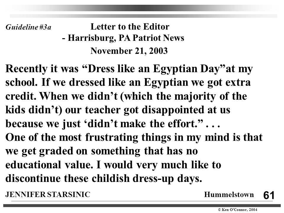 "61 © Ken O'Connor, 2004 Guideline #3a Letter to the Editor - Harrisburg, PA Patriot News November 21, 2003 Recently it was ""Dress like an Egyptian Day"