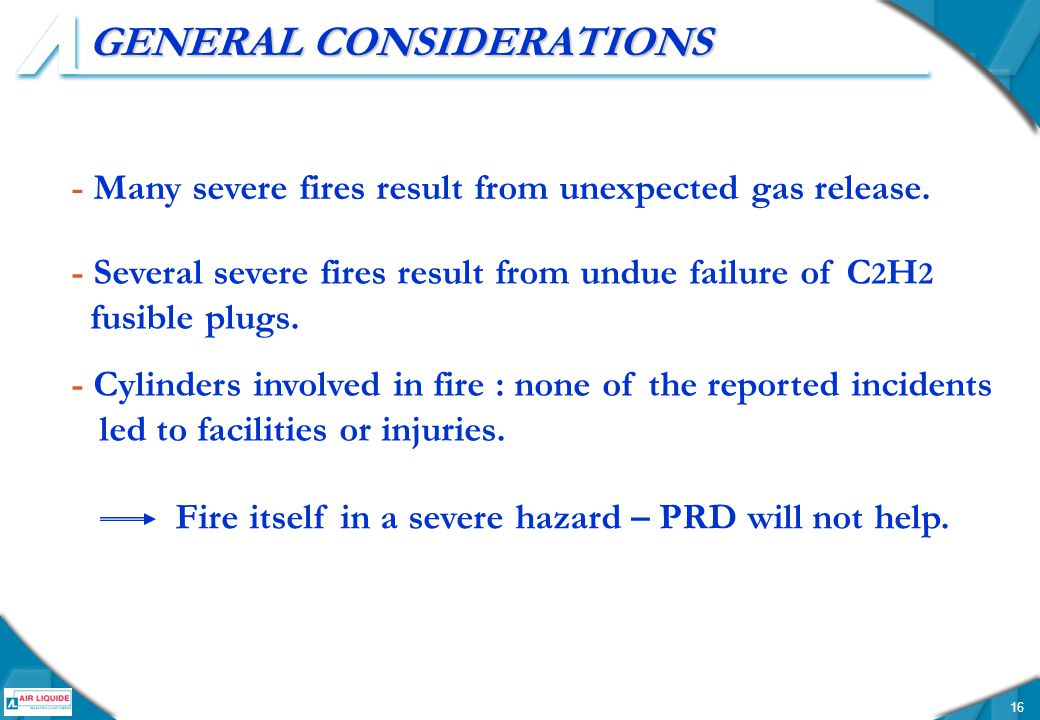 16 GENERAL CONSIDERATIONS - Many severe fires result from unexpected gas release.