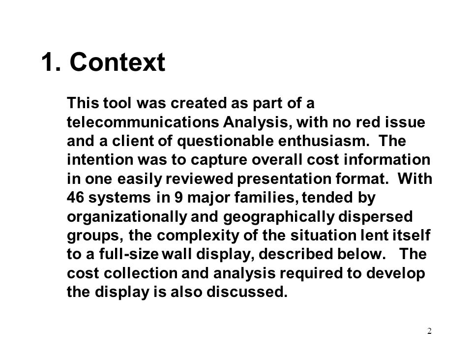 2 1. Context This tool was created as part of a telecommunications Analysis, with no red issue and a client of questionable enthusiasm. The intention