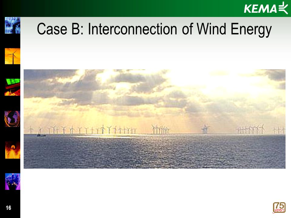 16 Case B: Interconnection of Wind Energy