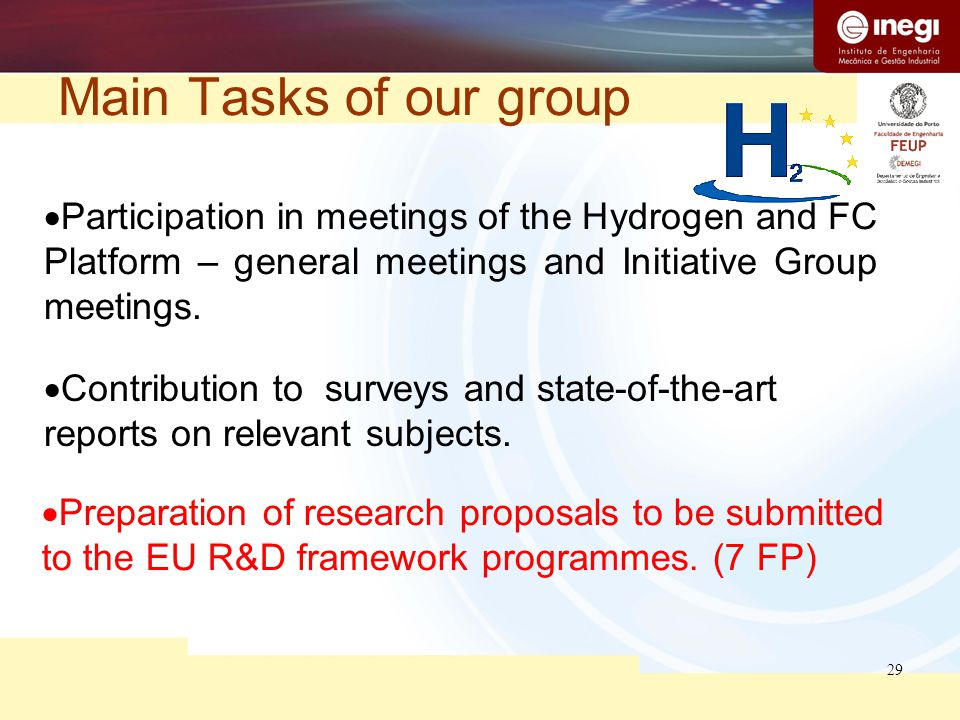 29 Main Tasks of our group  Participation in meetings of the Hydrogen and FC Platform – general meetings and Initiative Group meetings.  Contributio